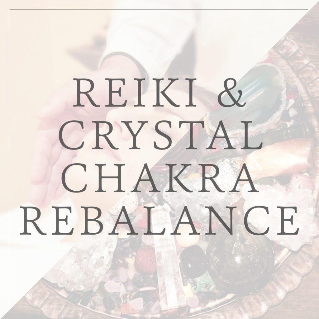 reiki and crystal chakra rebalance